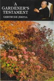 Cover of: A gardener's testament | Gertrude Jekyll