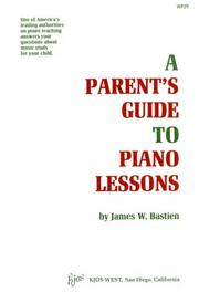Cover of: A parent's guide to piano lessons by James W. Bastien