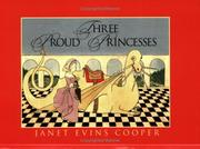 Cover of: Three proud princesses | Janet Evins Cooper