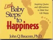 Cover of: Little baby steps to happiness by John Q. Baucom