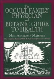 Cover of: The occult family physician and botanic guide to health | Antonette Matteson