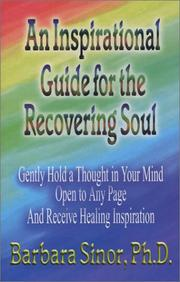 Cover of: An Inspirational Guide for the Recovering Soul | Barbara Sinor