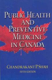 Cover of: Public Health and Preventive Medicine in Canada by Chandrakant P. Shah