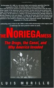 Cover of: The Noriega mess by Luis E. Murillo