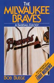 Cover of: The Milwaukee Braves by Bob Buege
