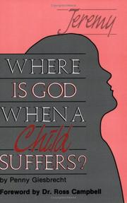 Cover of: Where is God when a child suffers? by Penny Rosell Giesbrecht