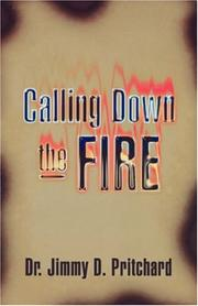 Cover of: Calling Down the Fire by Jimmy D. Pritchard