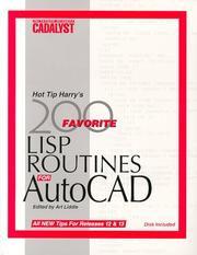 Cover of: Hot Tip Harry's Favorite 200 Lisp Routines for Autocad: Plus Other Tips and Tricks to Increase Your Efficiency from the Pages of Cadalyst Magazine | Art Liddle