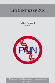 Cover of: The Genetics of Pain (Progress in Pain Research and Management, V. 28) | Jeffrey S., Ph.D. Mogil