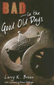Cover of: Bad in the Good Old Days by Larry K. Brown