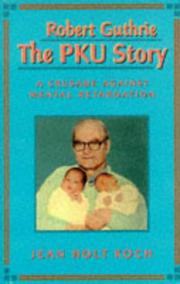 Cover of: Robert Guthrie--the PKU story by Jean Koch