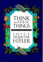 Cover of: Think on these things | Joyce Hifler
