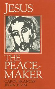 Cover of: Jesus the peacemaker by Carol Frances Jegen