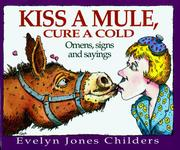 Cover of: Kiss a mule, cure a cold by Evelyn Jones Childers