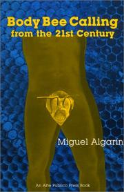 Cover of: Body bee calling from the 21st century by Miguel Algarín