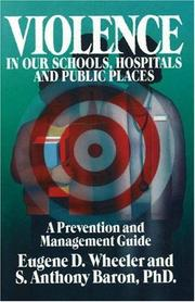 Cover of: Violence in our schools, hospitals and public places by Eugene D. Wheeler
