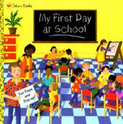Cover of: My first day at school / [designed and illustrated by Ruth Wickings ; written by Erin B. Gathrid] | Ruth Wickings