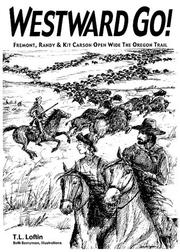 Cover of: Westward go! | T. L. Loftin