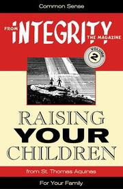 Cover of: Raising Your Children (From Integrity Magazine, V. 2) (From Integrity Magazine, V. 2) | Carol Robinson