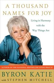 Cover of: A Thousand Names for Joy | Byron Katie