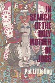 Cover of: In Search of the Holy Mother of Jobs (Hell Yes! Texas Women Series) | Pat Littledog