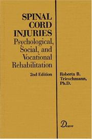 Cover of: Spinal cord injuries by Roberta B. Trieschmann