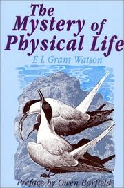 Cover of: The mystery of physical life | Elliot L. Grant Watson