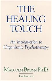 Cover of: The healing touch by Brown, Malcolm Dr.