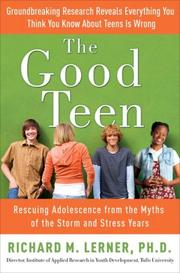 Cover of: The Good Teen | Richard M. Phd Lerner, Richard M. Lerner