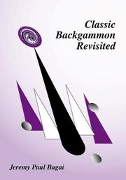 Cover of: Classic Backgammon Revisited by Jeremy Paul Bagai
