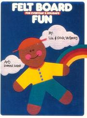 Cover of: Felt board fun | Dick Wilmes, Liz Wilmes, Donna Dane