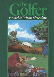 Cover of: The golfer | Wayne Greenhaw