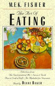 Cover of: The Art of Eating (Tales of the Wild West) by M. F. K. Fisher