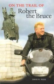 Cover of: On the trail of Robert the Bruce by David R. Ross