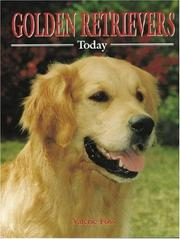 Cover of: Golden Retrievers Today (Book of the Breed) | Valerie Foss