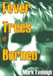 Cover of: Fever Trees of Borneo | Mark Eveleigh