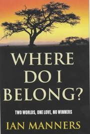 Cover of: Where do I belong? by Ian Nicholas Manners