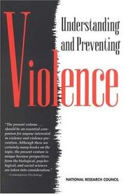 Cover of: Understanding and Preventing Violence, Volume 1 (Understanding and Preventing Violence) | National Research Council.