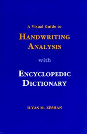 Cover of: A visual guide to handwriting analysis with encyclopedic dictionary by Ilyas M. Zeshan