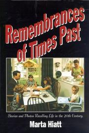Cover of: Remembrances of Times Past, A Nostalgic Collection of Stories and Photos Recalling the Way Life Was in the 20th Century by Marta Hiatt