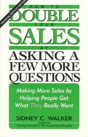 Cover of: How to Double Your Sales by Asking a Few More Questions by Sidney C. Walker