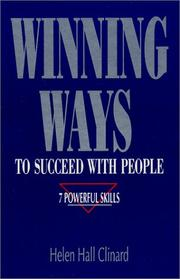 Cover of: Winning ways to succeed with people by Helen H. Clinard