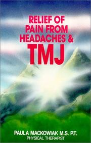 Cover of: Relief of Pain from Headaches and TMJ | Paula Mackowiak