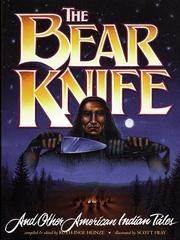 Cover of: The bear knife, and other American Indian tales by Ruth-Inge Heinze