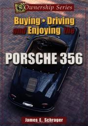 Cover of: Buying, Driving, and Enjoying the Porsche 356 (Ownership Series, 1) by James E. Schrager