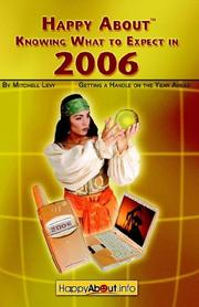 Cover of: Happy About Knowing What to Expect in 2006 by Mitchell Levy