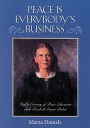 Cover of: Peace is everybody's business | Marta Daniels