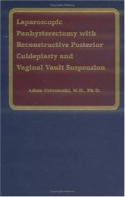 Cover of: Laparoscopic Panhysterectomy with Reconstructive Posterior Culdeplasty and Vaginal Vault Suspension by A. Ostrzenski