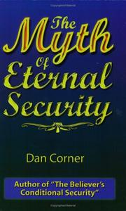 Cover of: The Myth of Eternal Security by Dan Corner