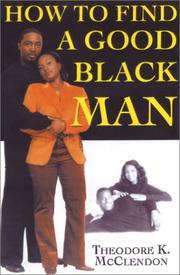 Cover of: How to Find a Good Black Man | Theodore McClendon
